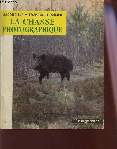 LA CHASSE PHOTOGRAPHIQUE / COLLECTION