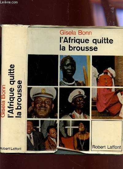 L'AFRIQUE QUITTE LA BROUSSE.