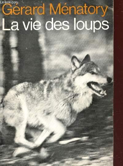 LA VIE DES LOUPS / COLLECTION