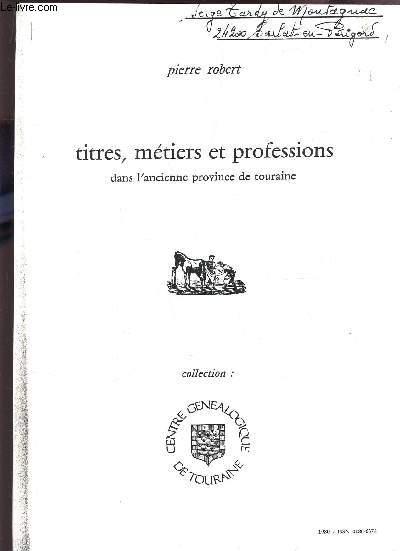 TITES, METIERS ET PROFESSIONS DANS L'ANCIENNE PROVINCE DE TOURAINE / COLLECTION