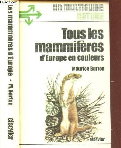 TOUS LES MAMMIFERES D'EUROPE EN COULEURS / UN MULTIGUIDE NATURE.