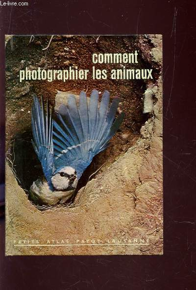 COMMENT PHOTOGRAPHIER LES ANIMAUX / COLLECTION