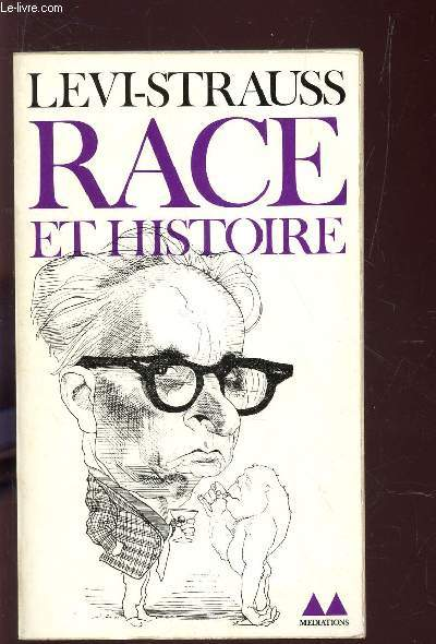 RACE ET HISTOIRE - - SUIVI DE - L'OEUVRE DE CLAUDE LEVI-STRAUSS (par Jean Pouillon).