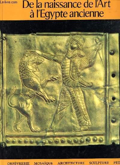 DE LA NAISSANCE DE L'ART A L'EGYPTE ANCIENNE.