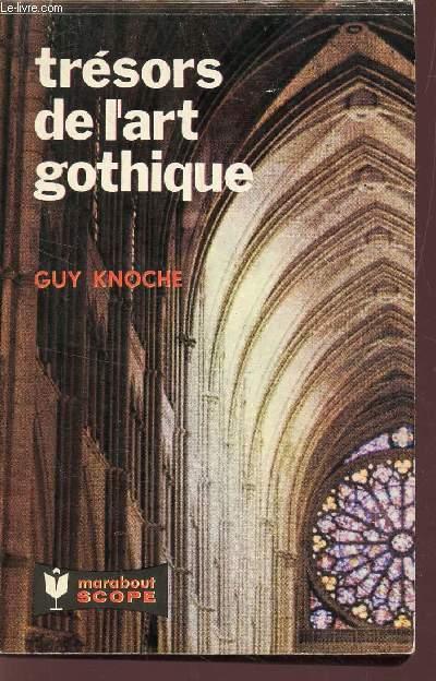 TRESORS DE L'ART GOTHIQUE.