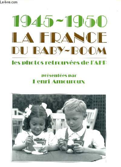 1945-1950 LA FRANCE DU BABY-BOOM -