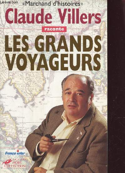 LES GRANDS VOYAGEURS . COLLECTION MARCHAND D'HISTOIRES.