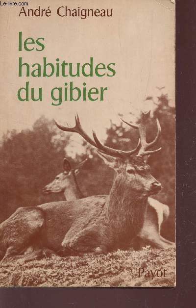 LES HABITUDES DU GIBIER / BIBLIOTHEQUE SCIENTIFIQUE.