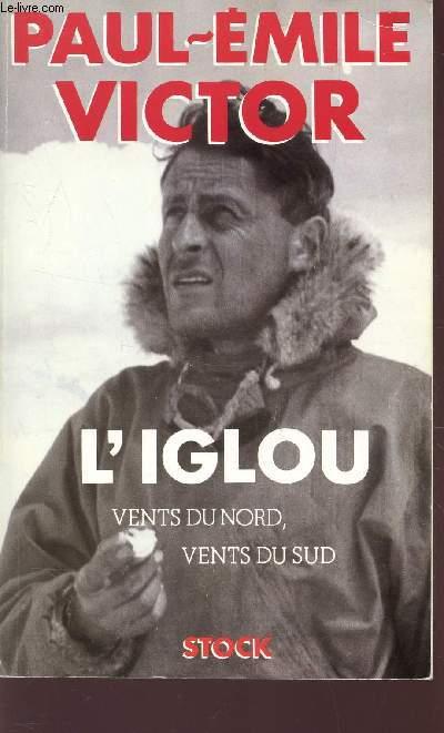 L'IGLOU, VENTS DU NORD, VENTS DU SUD.