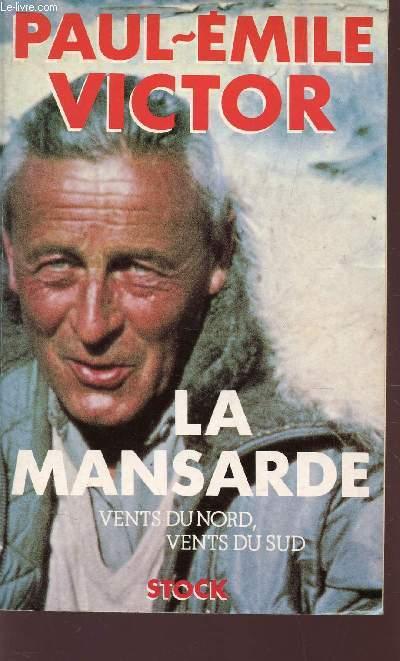 LA MANSARDE, VENTS DU NORD, VENTS DU SUD.