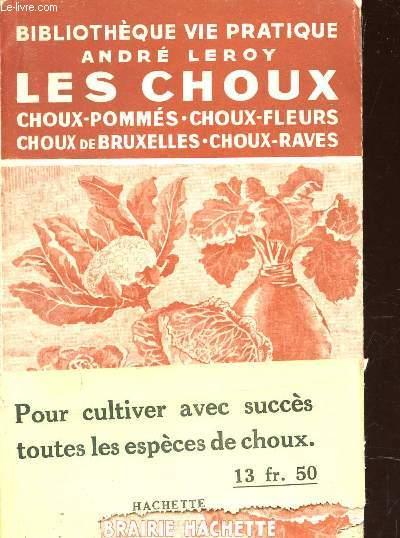 LES CHOUX - CHOUX POMMES - CHOUX FLEURS - CHOUX DE BRUXELLES - CHOUX RAVES / BIBLIOTHEQUE DE LA VIE PRATIQUE.