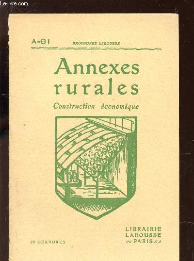 ANNEXES RURALES - CONSTRUCTION ECONOMIQUE / BROCHURES LAROUSSE : A-61.