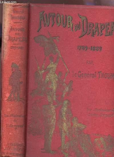 AUTOUR DU DRAPEAU TRICOLORE - 1789-1889.