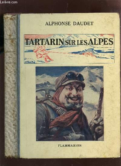 TARATARIN SUR LES ALPES - NOUVEAUX EXPLOITS DU HEROS TARASCONNAIS.