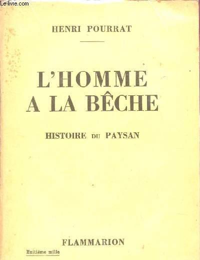 L'HOMME A LA BECHE - HIDTOIRE DU PAYSAN.