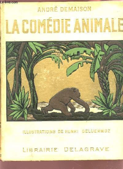 LA COMEDIE ANIMALE / LA CLAUSE DE CHALEUR - ZIB LE CHACAL - UNE BETE VRAIMENT SAUVAGE.