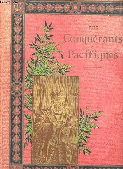 LES CONQUERANTS PACIFIQUES / Préface de P. Foncin. La Mission de la France dans le monde, Charlemagne protecteur de la paix et des lettres, la Renaissance, la Réolution francaise, les lettres et la révolution, l