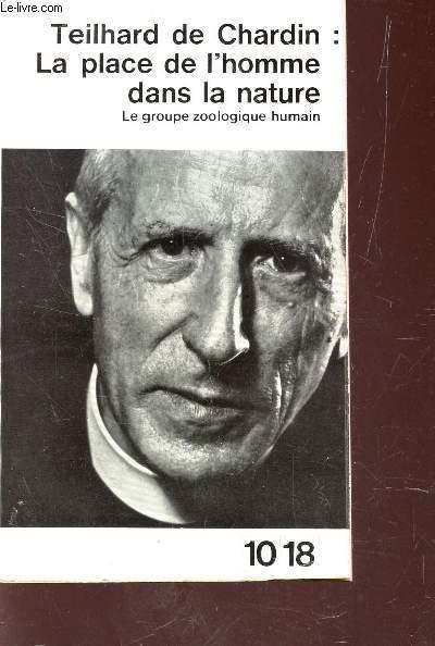 LA PLACE DE L'HOMME DANS LA NATURE - LE GROUPE ZOOLOGIQUE HUMAIN.