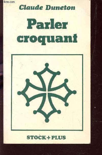 PARLER CROQUANT.