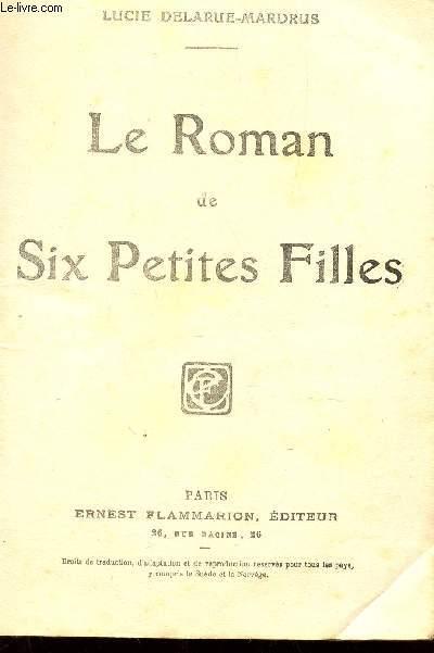 LE ROMAN DE SIX PETITES FILLES.