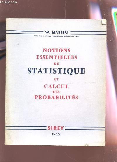 NOTIONS ESSENTIELLES DE STATISTIQUE ET CALCUL DES PROBABILITES.