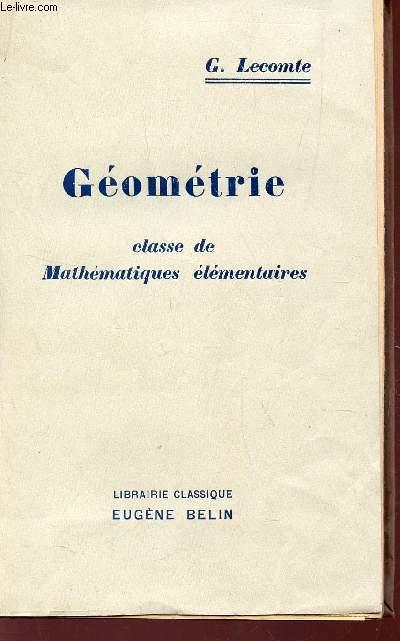 GEOMETRIE / CLASSE DE MATHEMATIQUES ELEMENTAIRES ET CLASSES PREPARATOIRES AUX GRANDES ECOLES.