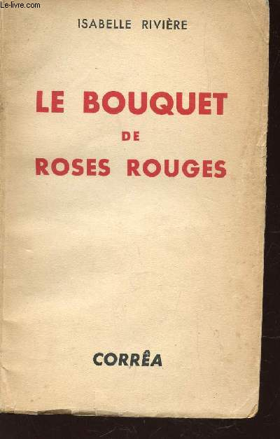 LE BOUQUET DE ROSES ROUGES.