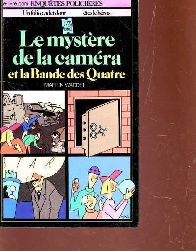 LE MYSTERE DE LA CAMERA ET LA BANDE DES QUATRE / COLLECTION