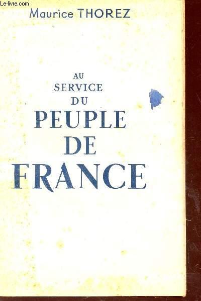 AU SERVICE DU PEUPLE DE FRANCE : Le combat pour la renaissance de la France - Le combat pour l'organisation de al paix - Le combat pour l'unite - Le parti  / XIe CONGRE NATIONAL DU APRTI COMMUNISTE FRANCAIS.