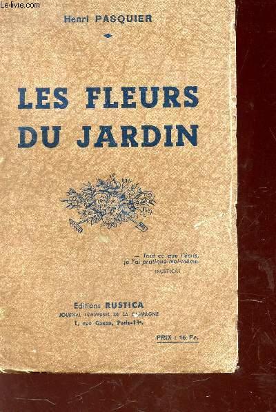 LES FLEURS DU JARDIN.