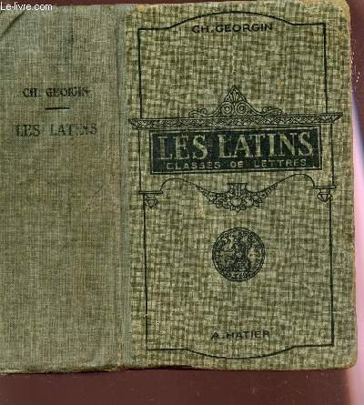 LES LATINS - PAGES PRINCIPALES DES AUTEURS DU PROGRAMME - CLASSES DE LETTRES (3e, 2e, 1er, PHILOSOPHIE) / 13e EDITION.
