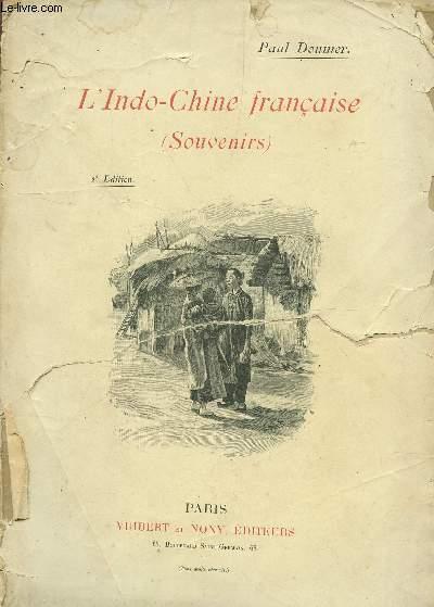 L'INDO-CHINE FRANCAISE (SOUVENIRS) / 2e EDITION.