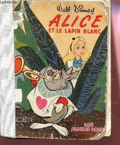 ALICE ET LE LAPIN BLANC.