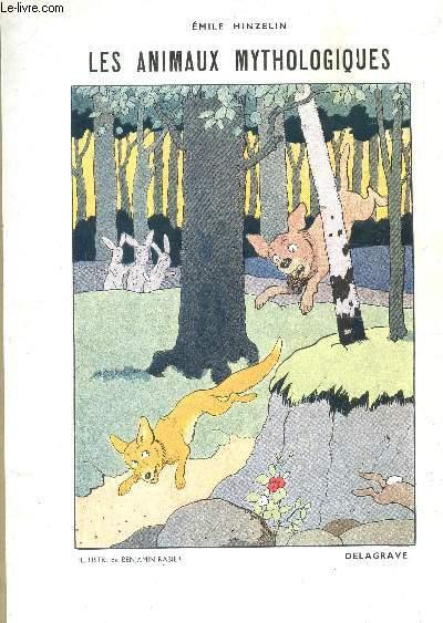 LES ANIMAUX MYTHOLOGIQUES / 2e EDITION.