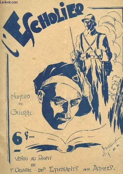 L'ESCHOLIER - NUMERO DE GUERRE / epistole coustumiere au Citoïens de Burdigala - Visiosn de l'etudiant aux Armées - fantaisie en vers sur ... les vers / entente cordiale etc.....