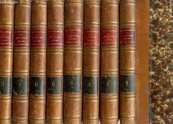 HISTOIRE DES DEUX RESTAURATION - EN 8 VOLUMES (DU TOME PREMIER AU TOME HUITIEME) - JUSQU'A L'AVENEMENT DE LOUIS PHILIPPE (DE JANVIER 1813 A OCTOBRE 1830) / SIXIEME EDITION.