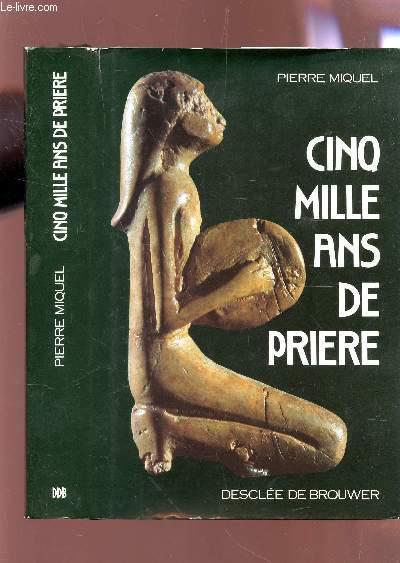 CINQ MILLE ANS DE PRIERE.