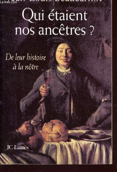 QUI ETAIENT NOSANCETRES? - DE LEUR HISTOIRE A LA NOTRZE.