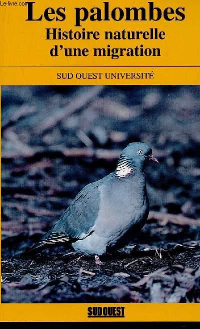 LES PALOMBES - HISTOIRE NATURELLE D'UN MIGRATION / COLLECTION SUD OUEST UNIVERSITE.