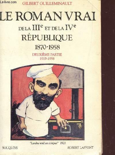 LE ROMAN VRAI DE LA IIIe  ET DE LA IVe REPUBLIQUE 1870-1958 / DEUXIEME PARTIE 1919-1958 / COLLECTION