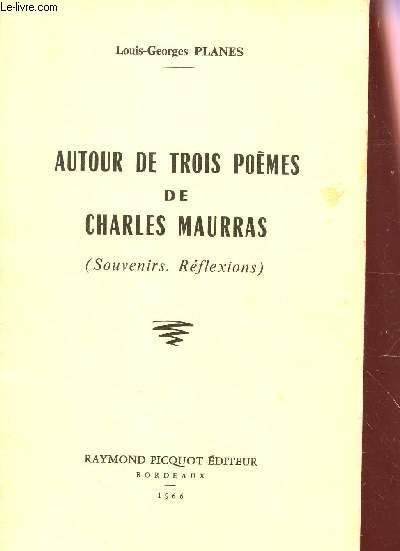 AUTOUR DE TROIS POEMES DE CHARLES MAURRAS - (SOUVENIRS - REFLEXIONS).