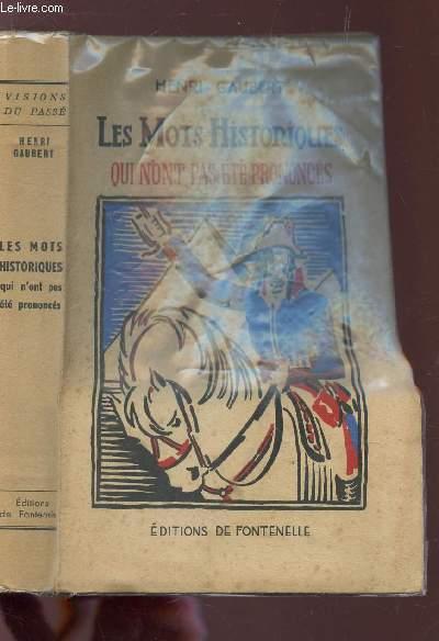 LES MOTS HISTORIQUES QUI N'ONT PAS ETE PRONCONCES / 2e EDITION.