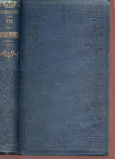 VIE DES GRANDS HOMMES -  TOME II : HELOISE - GUILLAUME TELL - GUTTEMBERG - JEANNE D'ARC - CHRISTOPHE COLOMB - BERNARD DE PALISSY.