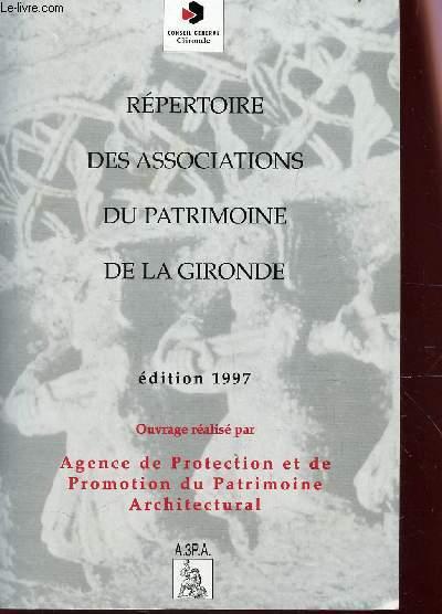 REPERTOIRE DES ASSOCIATIONS DU PATRIMOINE DE LA GIRONDE / EDITION 1997.