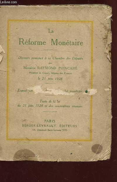 LA REFORME MONETAIRE - discours prononcé a la chambre des députés le 21 juin 1928 - Texte de la loi du 25 juin 1928 et des conventions annexes.