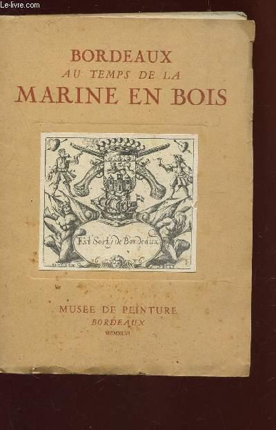 BORDEAUX AU TEMPS DE LA MARINE EN BOIS  - CATALOGUE D'EXPOSITION.