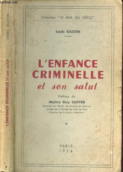 L'ENFANCE CRIMINELLE ET SON SALUT  / COLLECTION