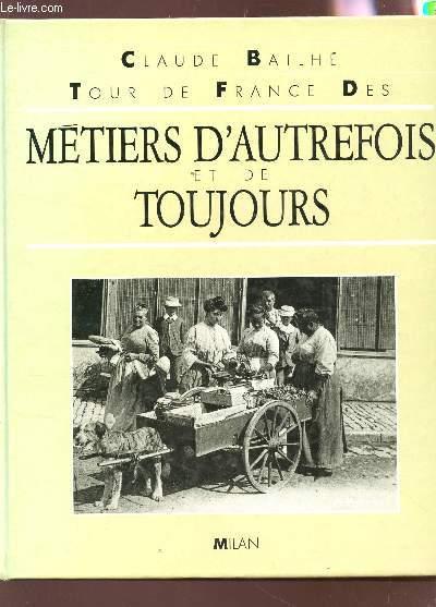 TOUR DE FRANCE DES METIERS D'AUTREFOIS ET DE TOUJOURS.