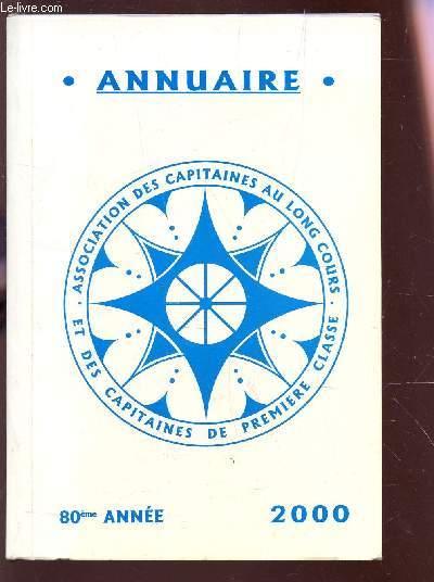 ANNUAIRE - 80e ANNEE - 2000 DE L'ASSOCIATION DES CAPITAINES AU LONG COURS ET CAPITAINES DE 1er CLASSE.