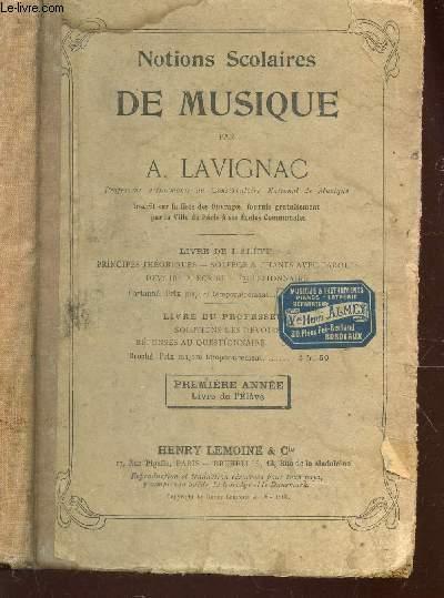 NOTIONS SCOLAIRES DE MUSIQUE  - LIVRE DE L'ELEVE / PREMIERE ANNEE / PRINCIPES THEORIQUES - SOLFEGE ET CHANTS AVEC PAROLES - DEVOIRS A ECRIRE - QUESTIONNAIRE.